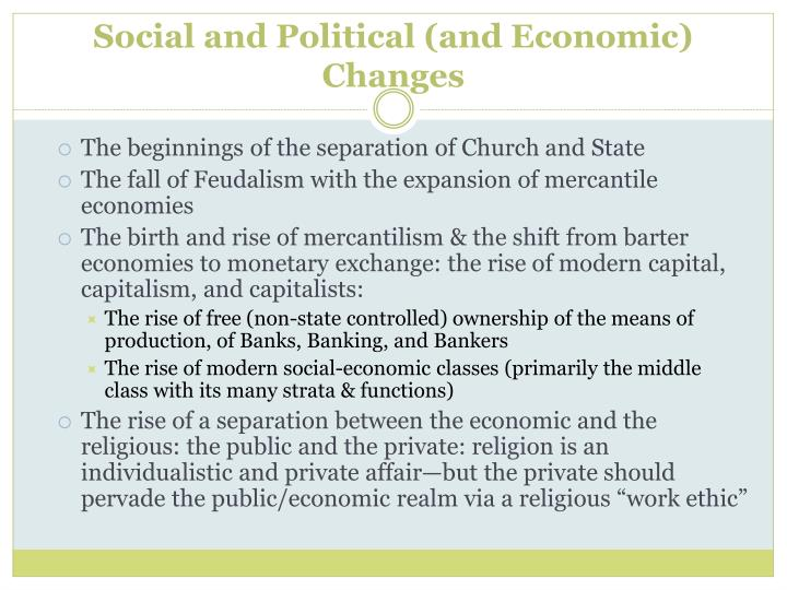 Social and Political (and Economic) Changes