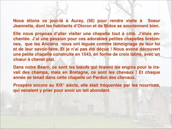 Nous tions ce jour-l  Auray, (56) pour rendre visite   Soeur Jeannette, dont les habitants dOloron et de Bidos se souviennent bien.