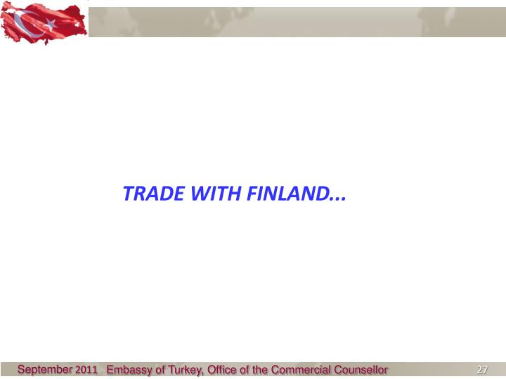 TRADE WITH FINLAND...