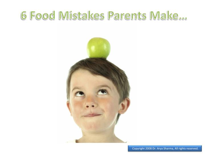 6 Food Mistakes Parents Make…