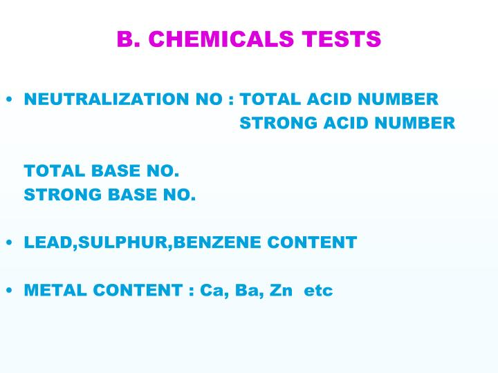 B. CHEMICALS TESTS
