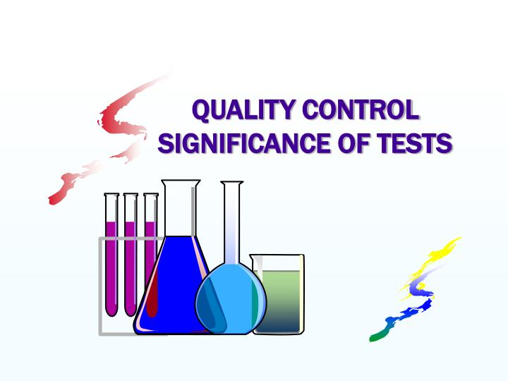 QUALITY CONTROL  SIGNIFICANCE OF TESTS