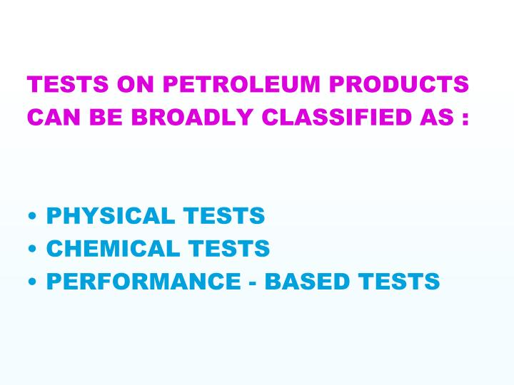 TESTS ON PETROLEUM PRODUCTS