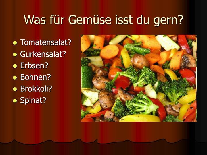 Was für Gemüse isst du gern?