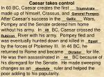 caesar takes control
