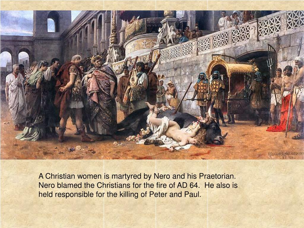 A Christian women is martyred by Nero and his Praetorian.