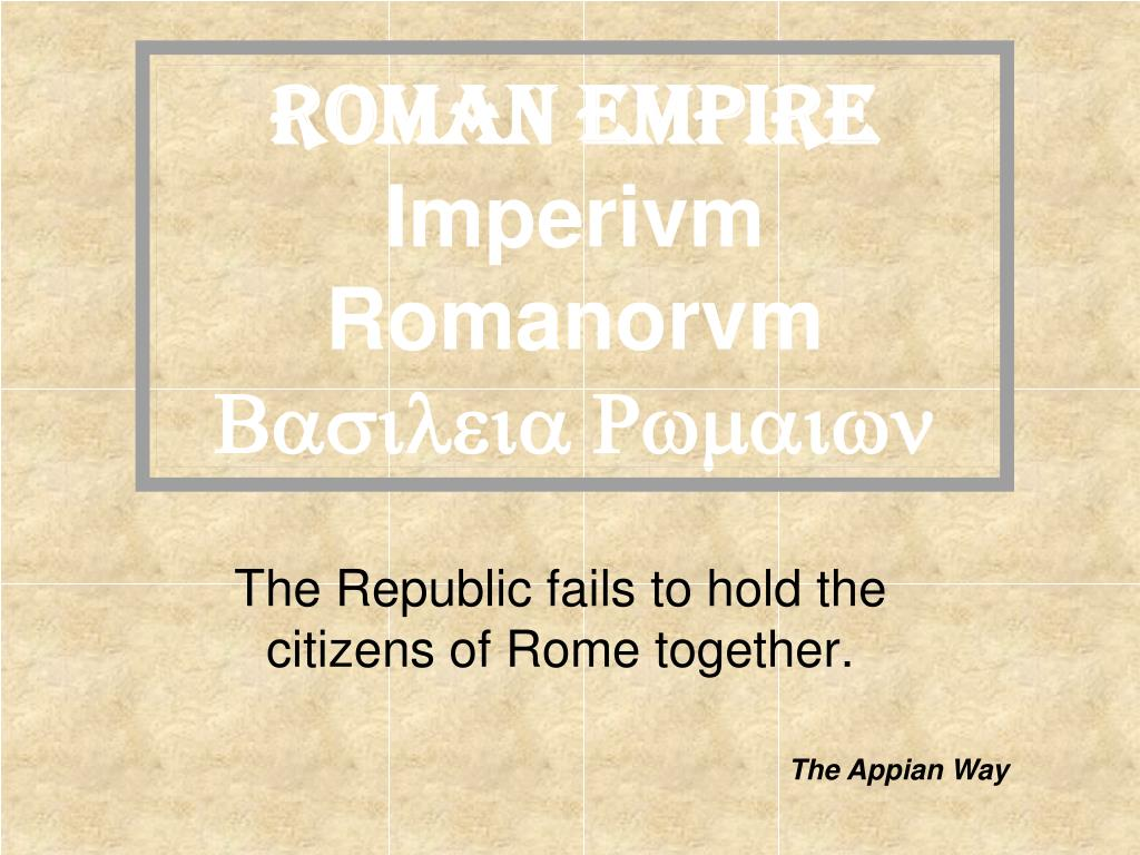 The Republic fails to hold the citizens of Rome together.