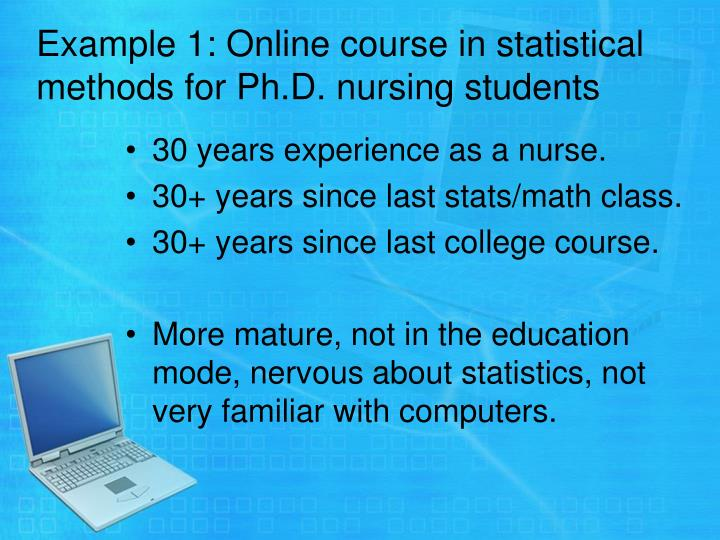 Example 1: Online course in statistical methods for Ph.D. nursing students