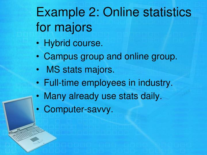 Example 2: Online statistics for majors