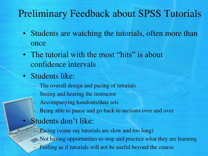 Preliminary Feedback about SPSS Tutorials