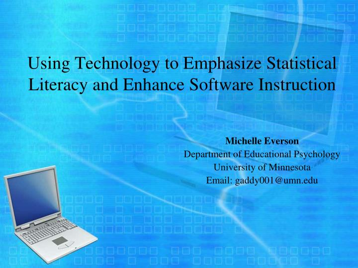 Using technology to emphasize statistical literacy and enhance software instruction