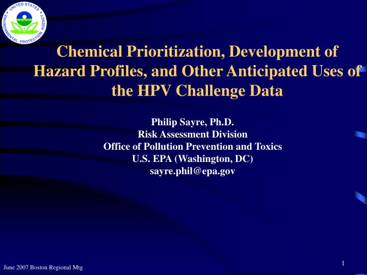 Chemical Prioritization, Development of Hazard Profiles, and Other Anticipated Uses of the HPV Chall...
