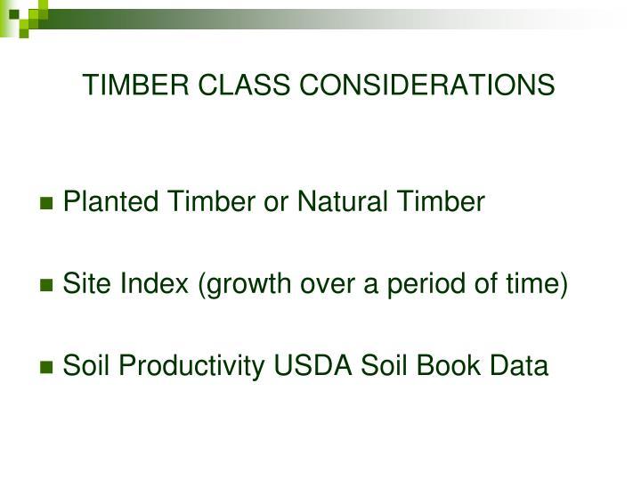 TIMBER CLASS CONSIDERATIONS