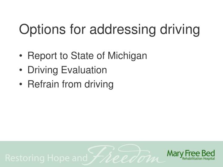 Options for addressing driving