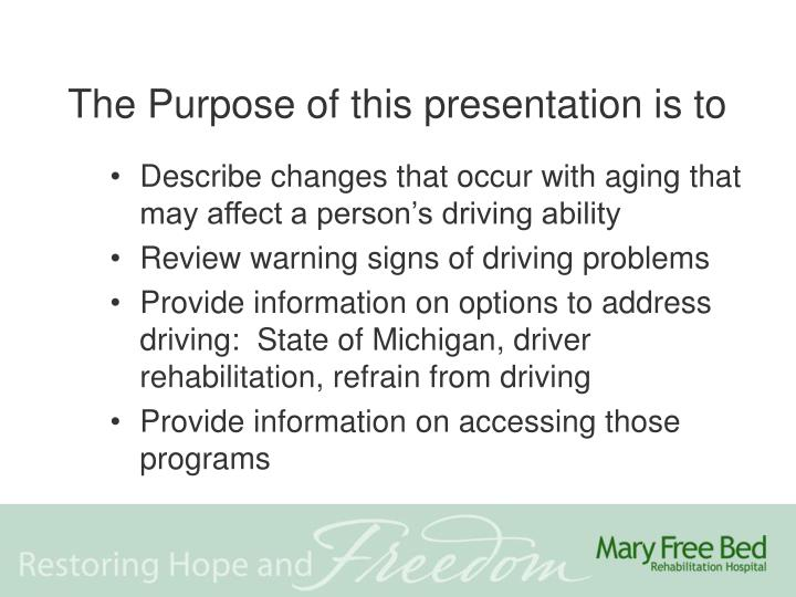 The purpose of this presentation is to