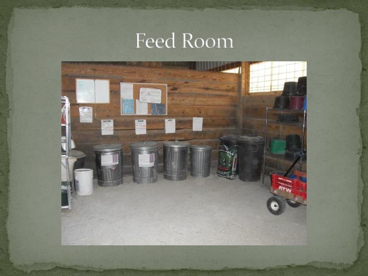 Feed Room