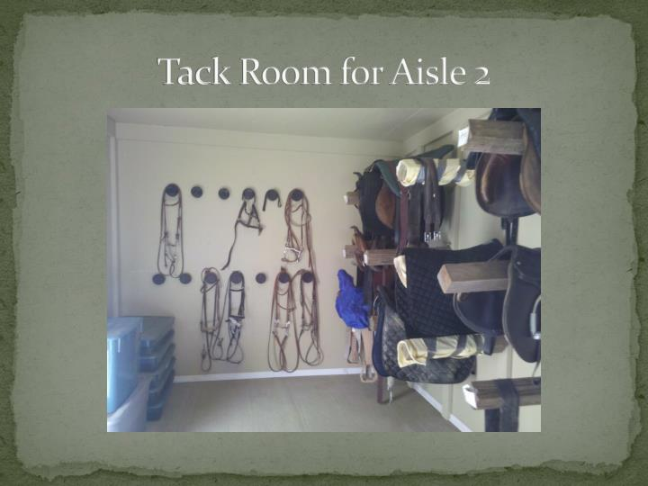 Tack Room for Aisle 2