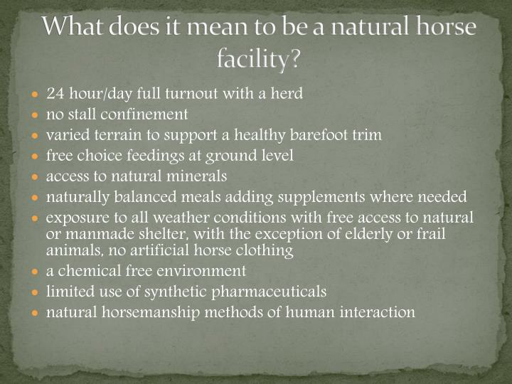 What does it mean to be a natural horse facility?