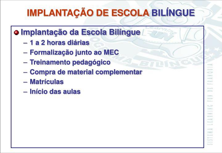 Implantação da Escola Bilíngue