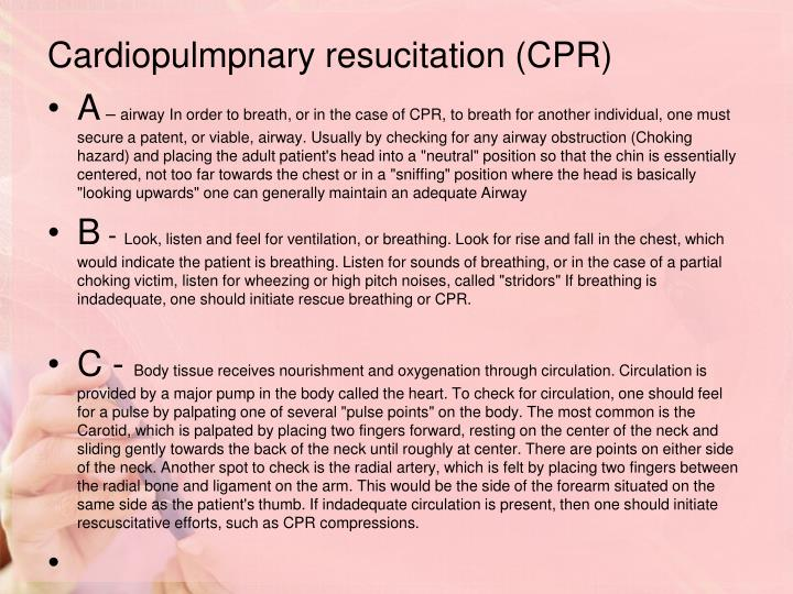 Cardiopulmpnary resucitation (CPR)