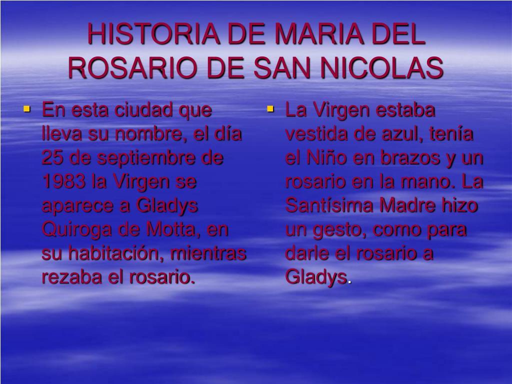 En esta ciudad que lleva su nombre, el día 25 de septiembre de 1983 la Virgen se aparece a Gladys Quiroga de Motta, en su habitación, mientras rezaba el rosario.