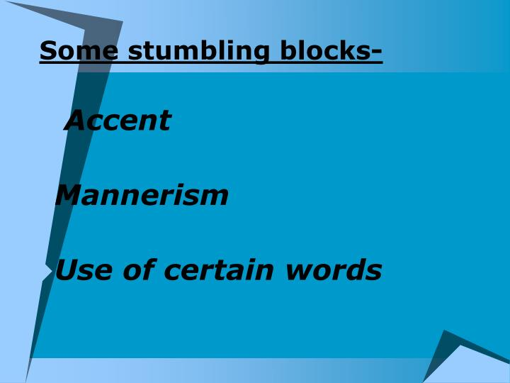 Some stumbling blocks-