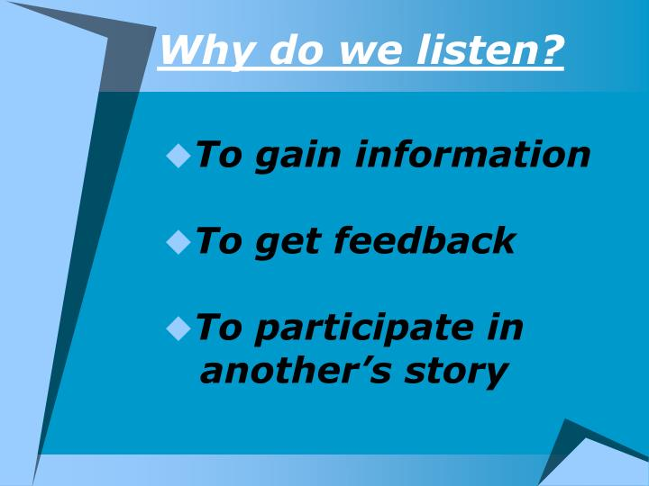 Why do we listen?