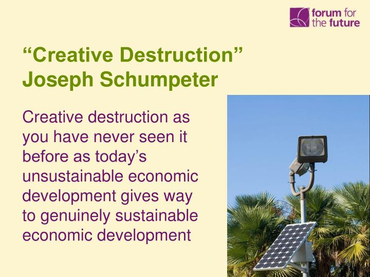 """Creative Destruction"""