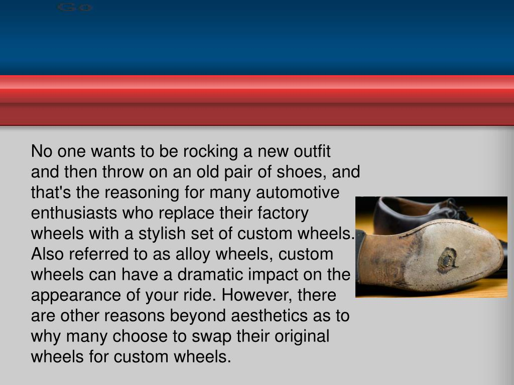 No one wants to be rocking a new outfit and then throw on an old pair of shoes, and that's the reasoning for many automotive enthusiasts who replace their factory wheels with a stylish set of custom wheels. Also referred to as alloy wheels, custom wheels can have a dramatic impact on the appearance of your ride. However, there are other reasons beyond aesthetics as to why many choose to swap their original wheels for custom wheels.