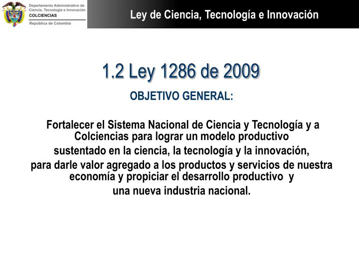 1.2 Ley 1286 de 2009