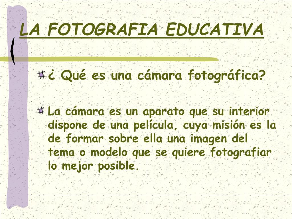 LA FOTOGRAFIA EDUCATIVA