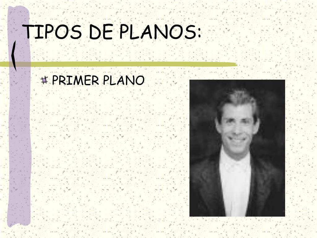 TIPOS DE PLANOS: