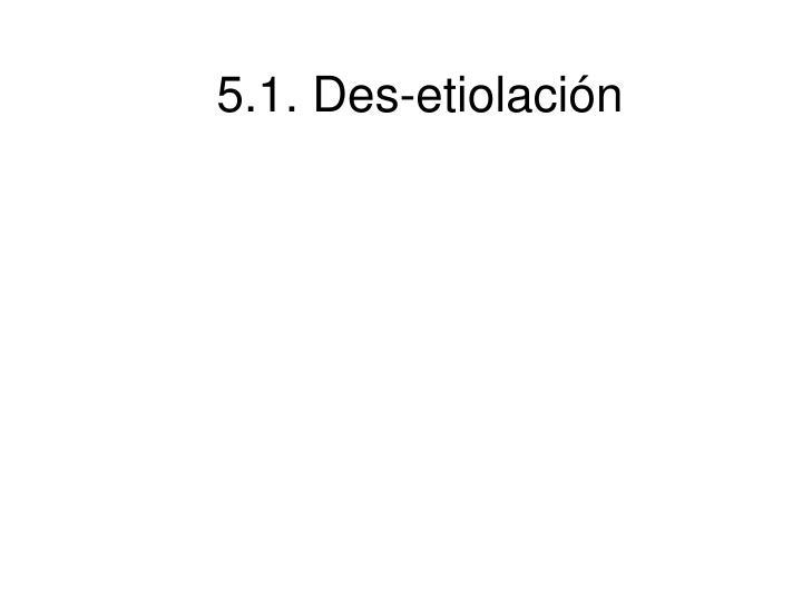 5.1. Des-etiolación