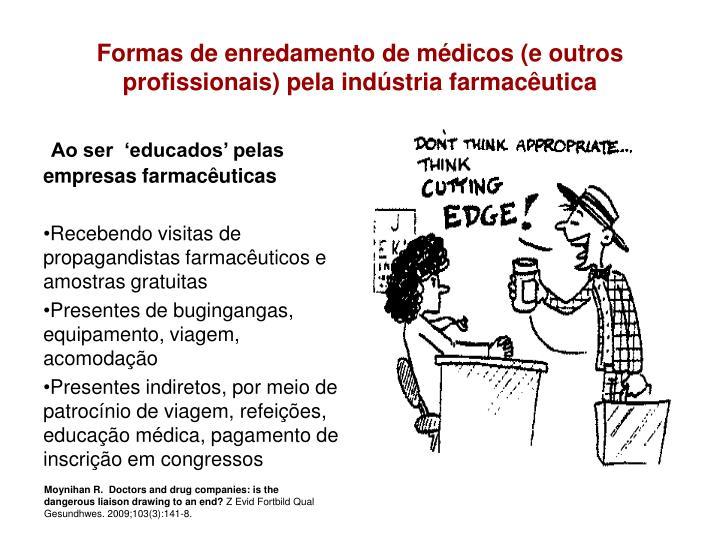 Ao ser  'educados' pelas empresas farmacêuticas
