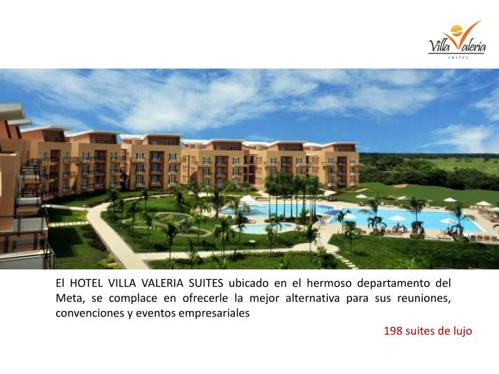 El HOTEL VILLA VALERIA SUITES ubicado en el hermoso departamento del Meta, se complace en ofrecerle la mejor alternativa para sus reuniones, convenciones y eventos empresariales