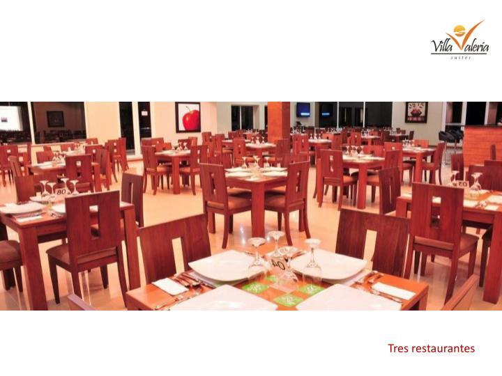 Tres restaurantes