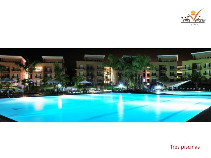 Tres piscinas