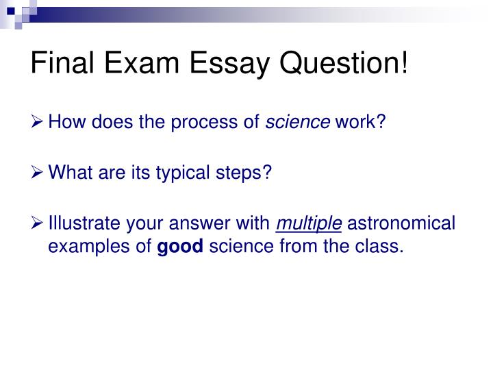 Final Exam Essay Question!