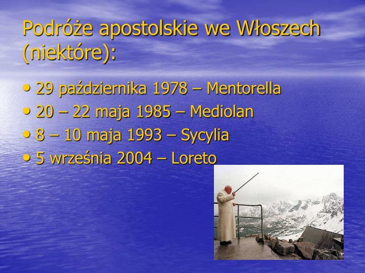 Podróże apostolskie we Włoszech (niektóre):