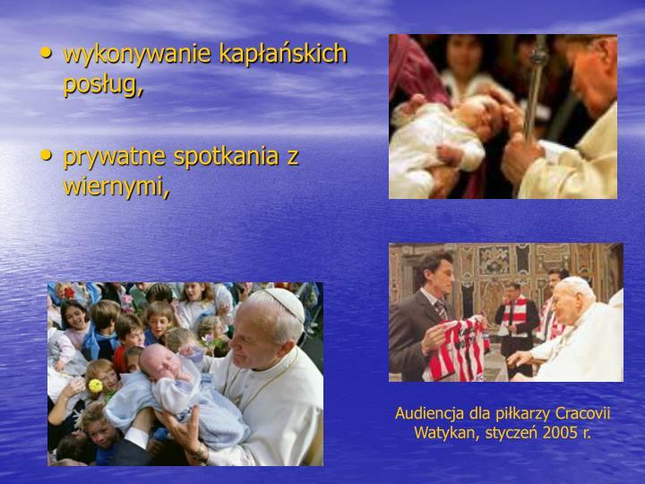 wykonywanie kapłańskich posług,