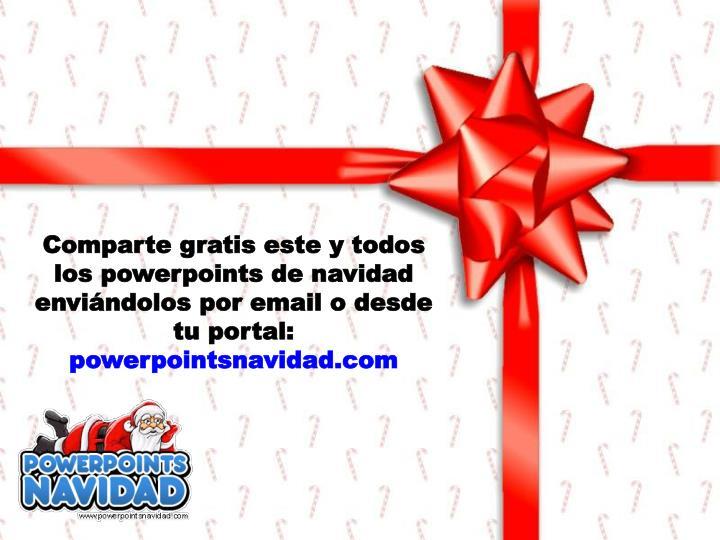 Comparte gratis este y todos los powerpoints de navidad enviándolos por email o desde tu portal: