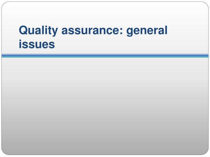 Quality assurance: general issues