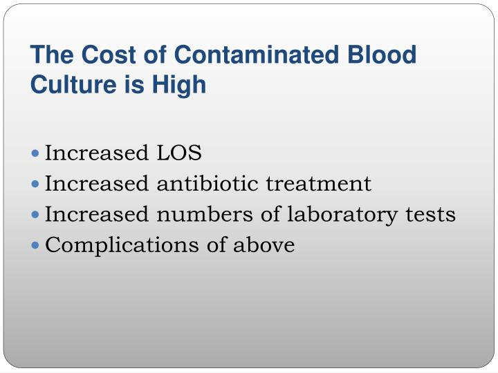 The Cost of Contaminated Blood Culture is High