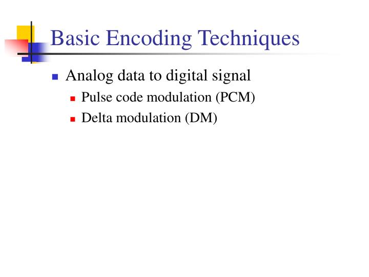 Basic Encoding Techniques