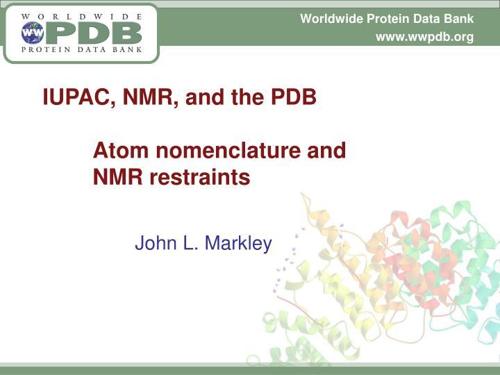 IUPAC, NMR, and the PDB