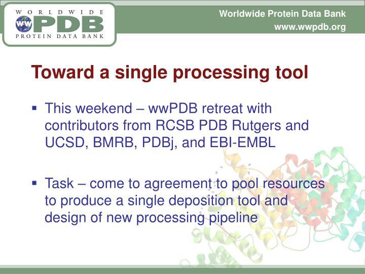 Toward a single processing tool