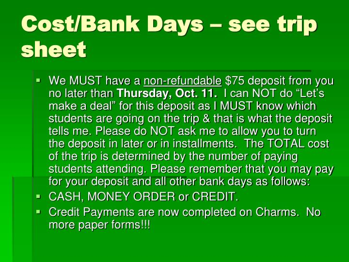 Cost/Bank Days – see trip sheet