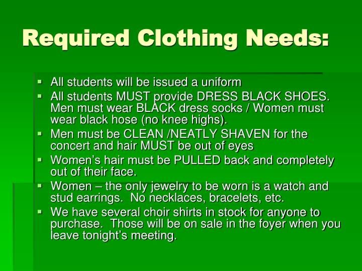 Required Clothing Needs: