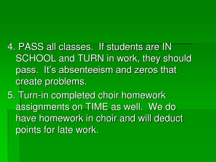 4. PASS all classes.  If students are IN SCHOOL and TURN in work, they should pass.  It's absenteeism and zeros that create problems.