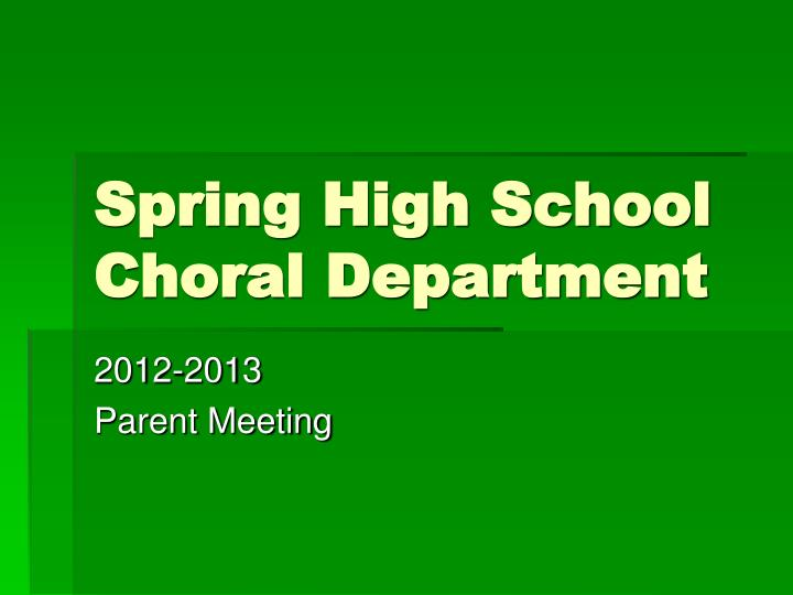 Spring high school choral department